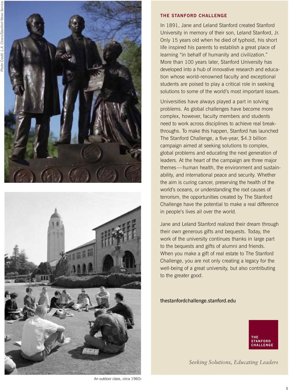 More than 100 years later, Stanford University has developed into a hub of innovative research and education whose world-renowned faculty and exceptional students are poised to play a critical role