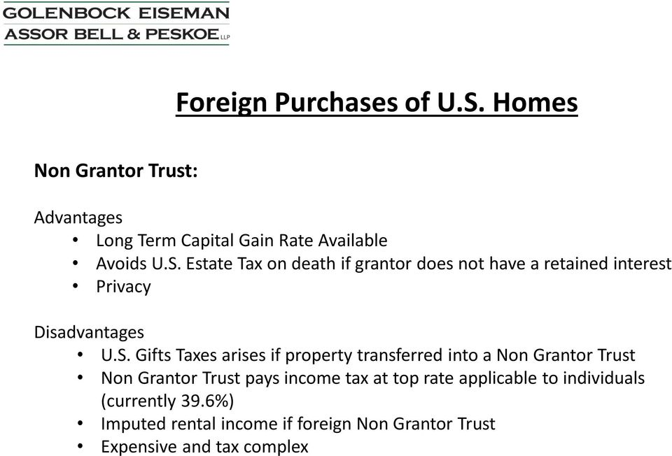 arises if property transferred into a Non Grantor Trust Non Grantor Trust pays income tax at top rate