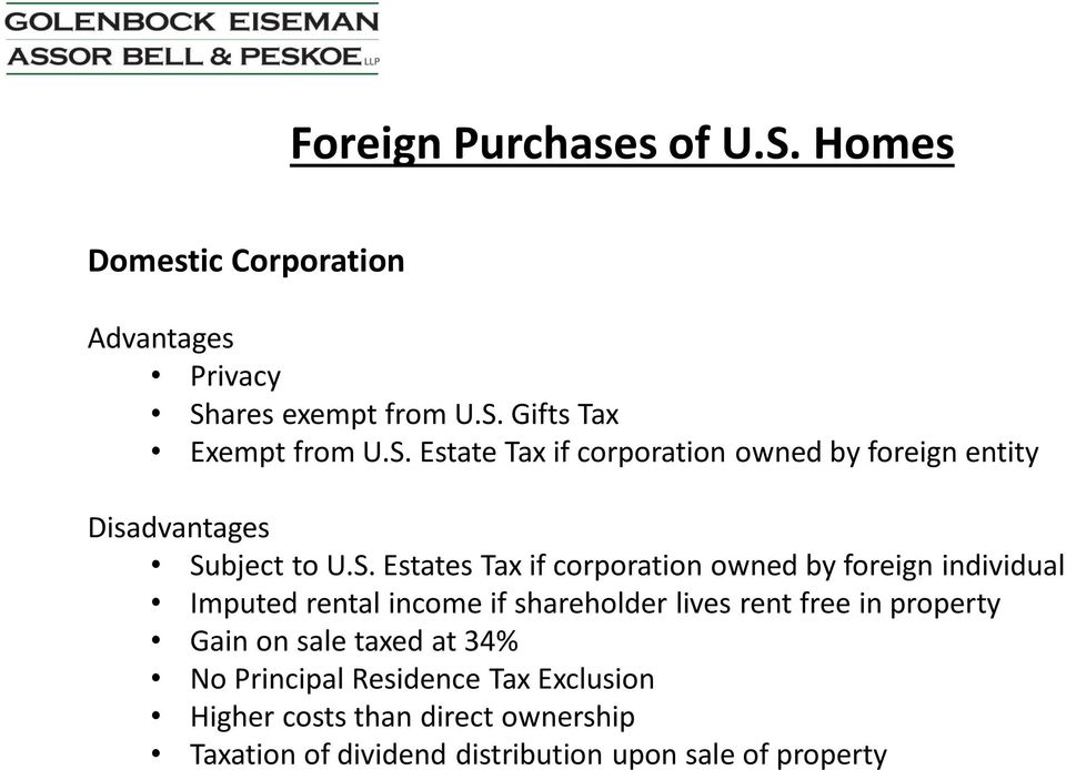 foreign individual Imputed rental income if shareholder lives rent free in property Gain on sale taxed at 34% No