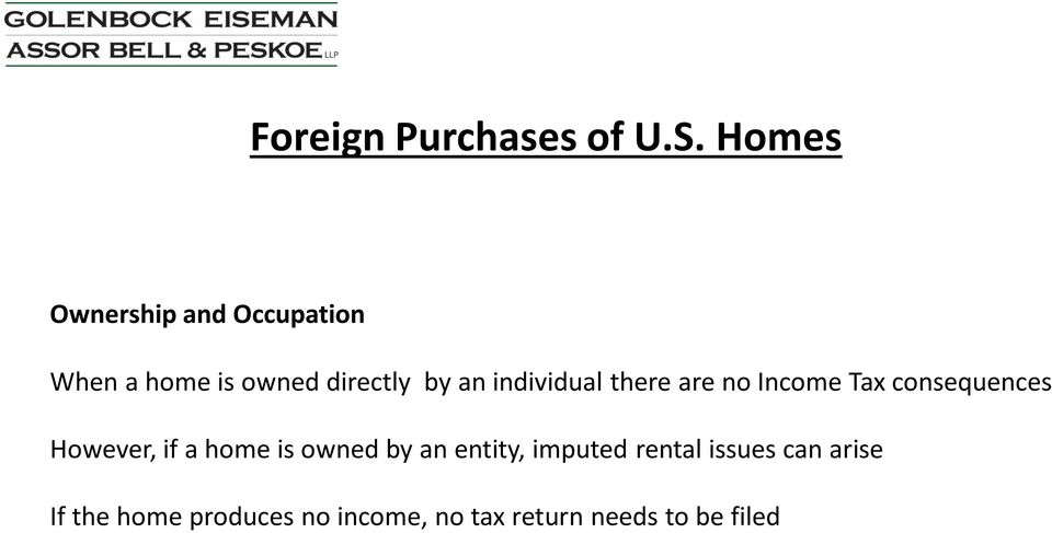 individual there are no Income Tax consequences However, if a home is