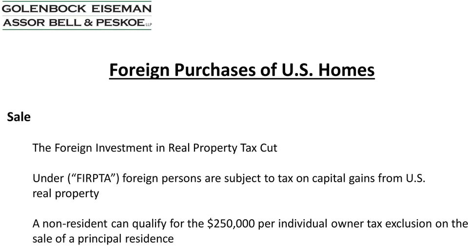 ) foreign persons are subject to tax on capital gains from U.S.
