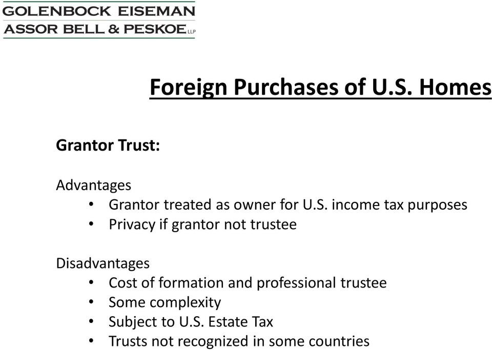 income tax purposes Privacy if grantor not trustee Disadvantages Cost