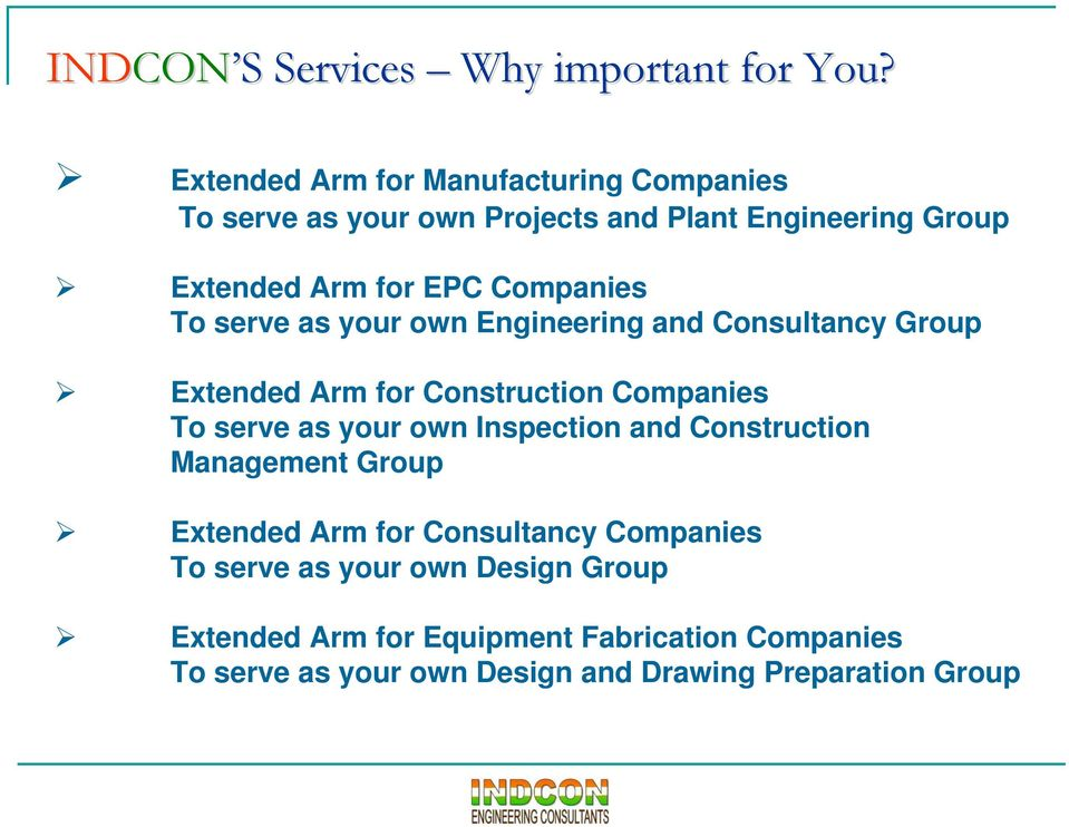 Companies To serve as your own Engineering and Consultancy Group Extended Arm for Construction Companies To serve as your own