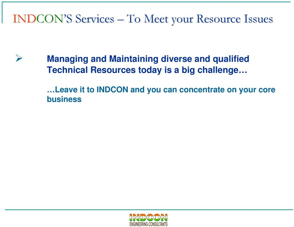 Technical Resources today is a big challenge Leave