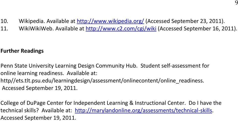 Student self-assessment for online learning readiness. Available at: http//ets.tlt.psu.edu/learningdesign/assessment/onlinecontent/online_readiness.