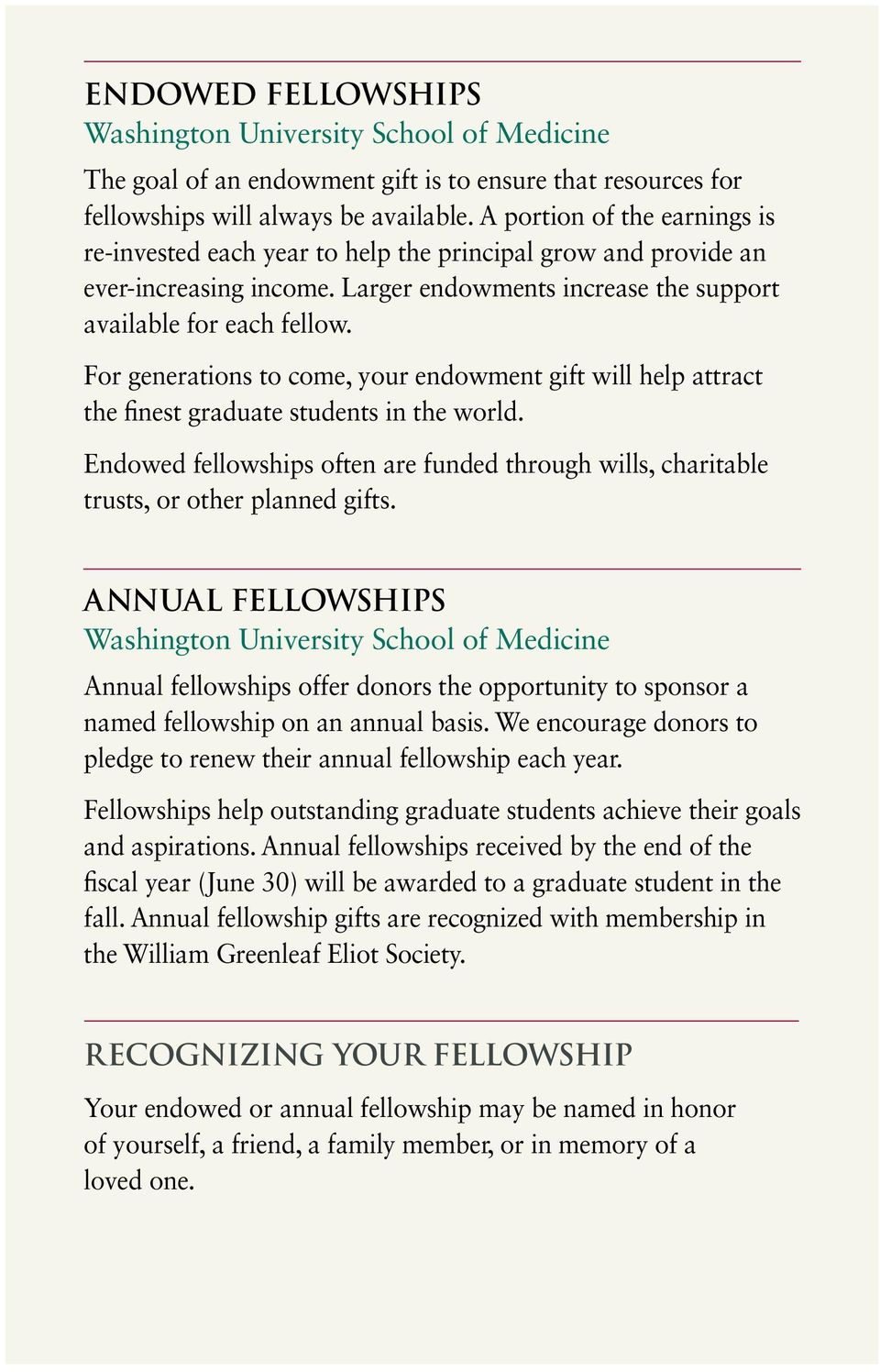 For generations to come, your endowment gift will help attract the finest graduate students in the world. Endowed fellowships often are funded through wills, charitable trusts, or other planned gifts.