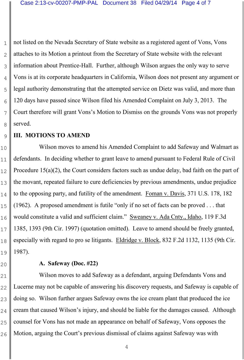 Further, although Wilson argues the only way to serve Vons is at its corporate headquarters in California, Wilson does not present any argument or legal authority demonstrating that the attempted
