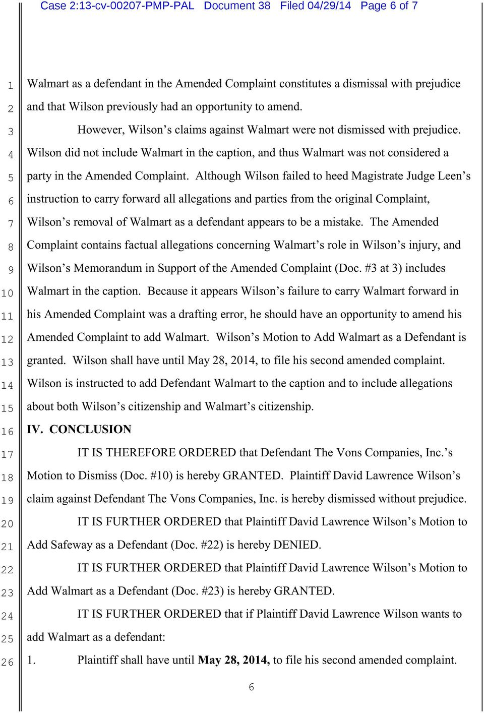 Although Wilson failed to heed Magistrate Judge Leen s instruction to carry forward all allegations and parties from the original Complaint, Wilson s removal of Walmart as a defendant appears to be a