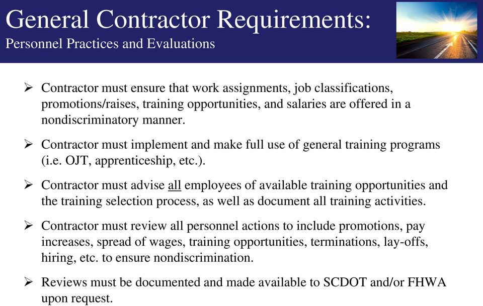 Contractor must advise all employees of available training opportunities and the training selection process, as well as document all training activities.