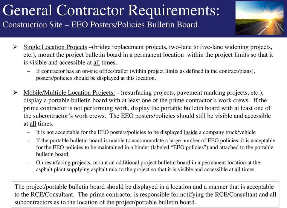 If contractor has an on-site office/trailer (within project limits as defined in the contract/plans), posters/policies should be displayed at this location.