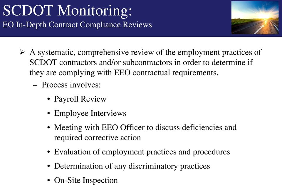 Process involves: Payroll Review Employee Interviews Meeting with EEO Officer to discuss deficiencies and required