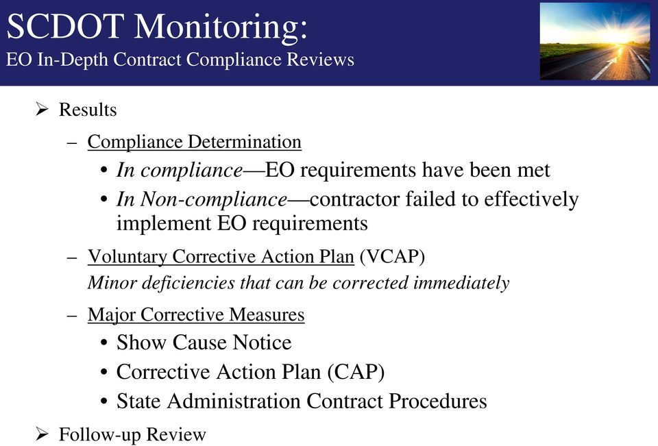 Voluntary Corrective Action Plan (VCAP) Minor deficiencies that can be corrected immediately Major