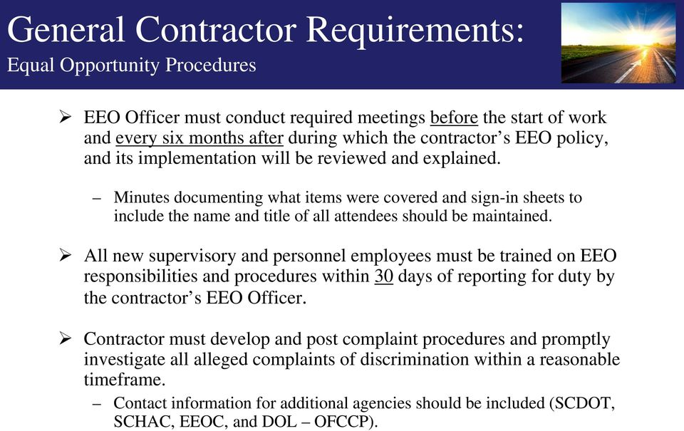 All new supervisory and personnel employees must be trained on EEO responsibilities and procedures within 30 days of reporting for duty by the contractor s EEO Officer.