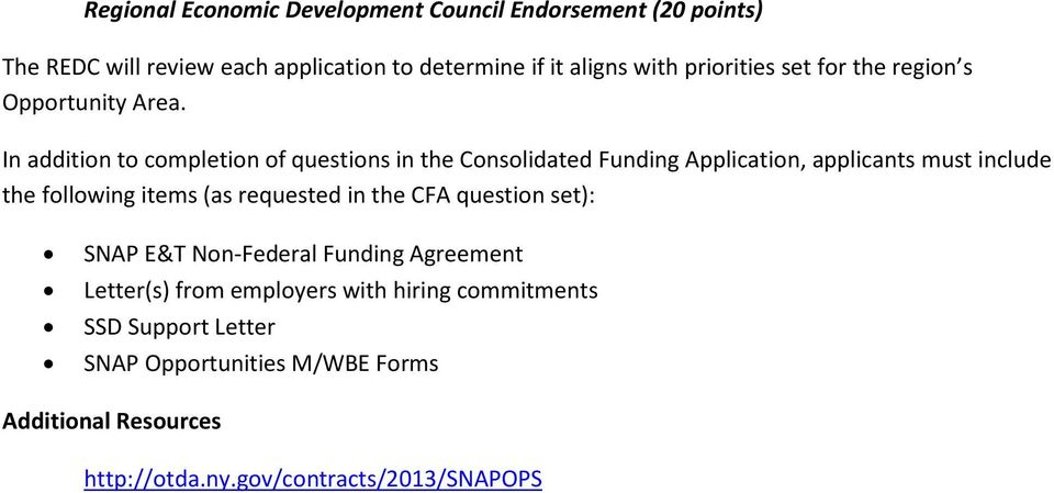 In addition to completion of questions in the Consolidated Funding Application, applicants must include the following items (as