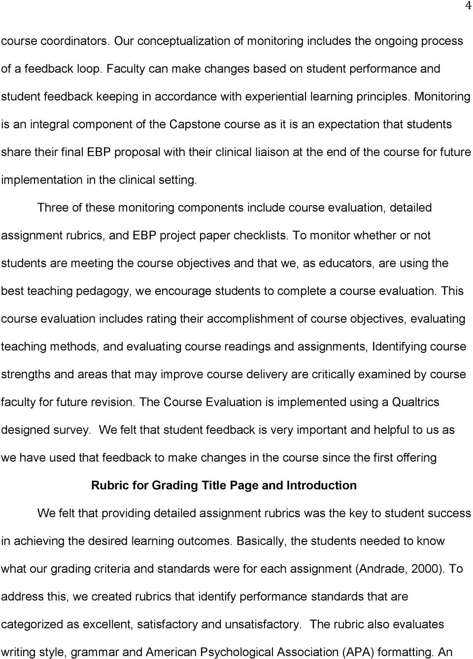 Monitoring is an integral component of the Capstone course as it is an expectation that students share their final EBP proposal with their clinical liaison at the end of the course for future