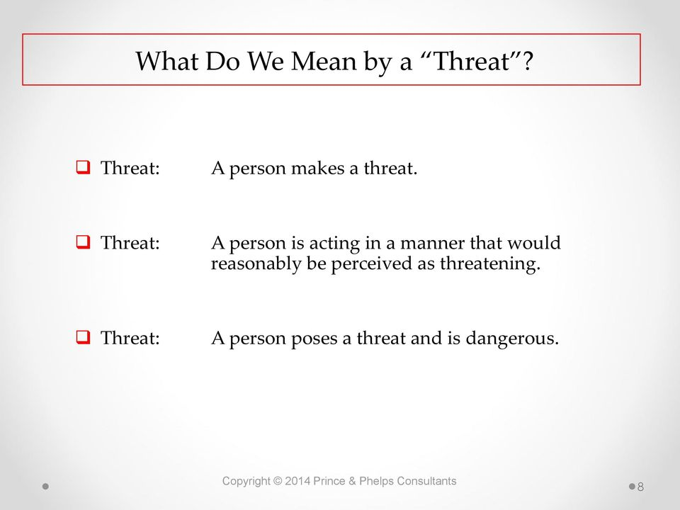 Threat: A person is acting in a manner that would