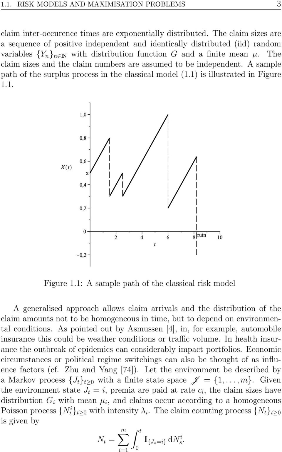 The claim sizes and the claim numbers are assumed to be independent. A sample path of the surplus process in the classical model (1.1) is illustrated in Figure 1.