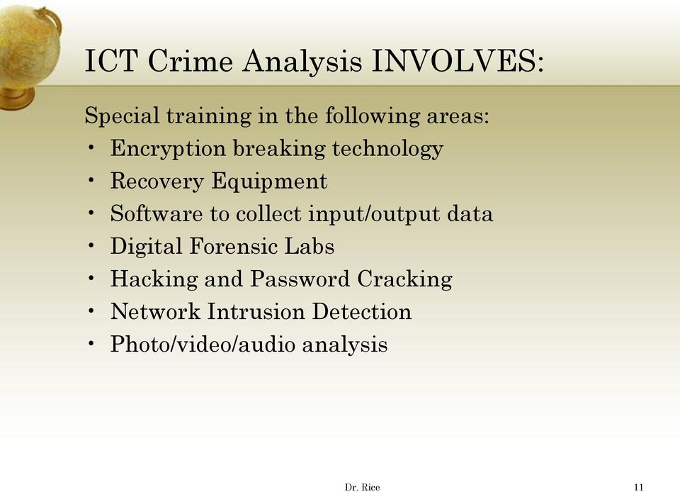 collect input/output data Digital Forensic Labs Hacking and Password