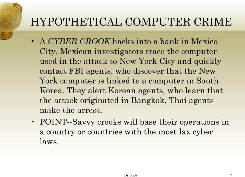 discover that the New York computer is linked to a computer in South Korea.
