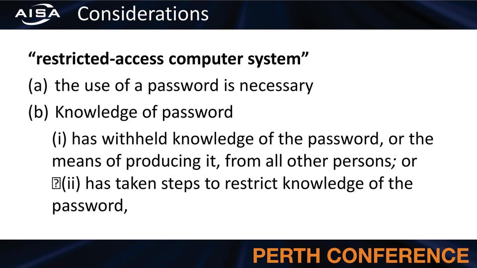knowledge of the password, or the means of producing it, from all