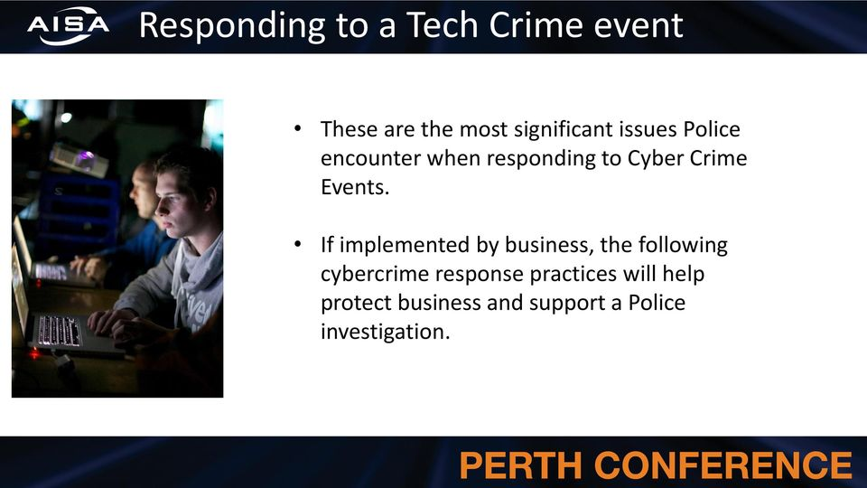 If implemented by business, the following cybercrime response