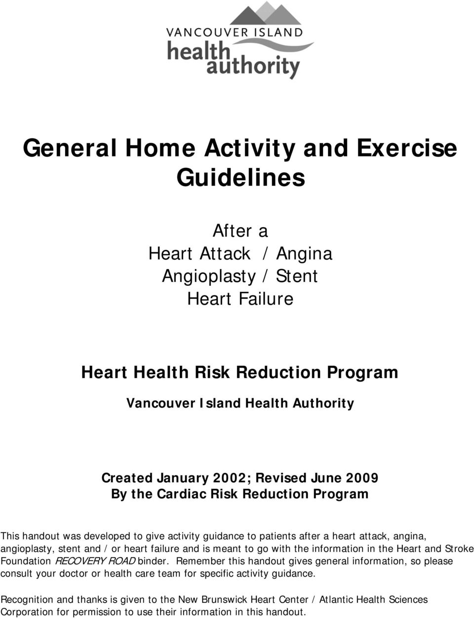 failure and is meant to go with the information in the Heart and Stroke Foundation RECOVERY ROAD binder.