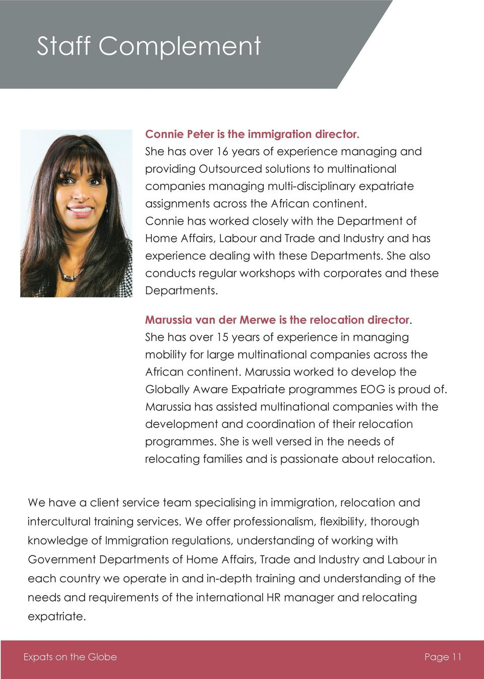 Connie has worked closely with the Department of Home Affairs, Labour and Trade and Industry and has experience dealing with these Departments.