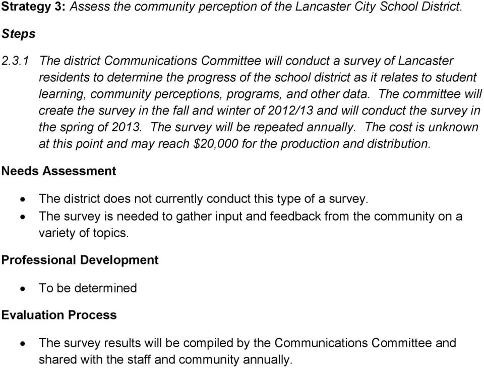 1 The district Communications Committee will conduct a survey of Lancaster residents to determine the progress of the school district as it relates to student learning, community perceptions,
