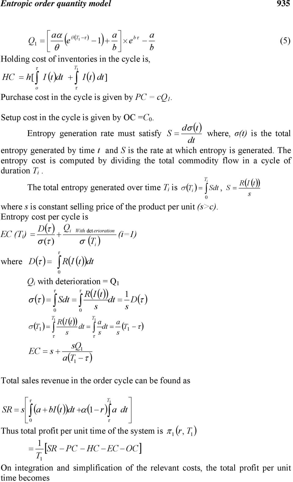 The entropy cost is computed by dividing the total commodity flow in a cycle of duration T i.