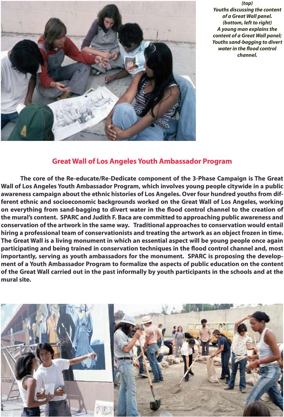 Great Wall of Los Angeles Youth Ambassador Program The core of the Re-educate/Re-Dedicate component of the 3-Phase Campaign is The Great Wall of Los Angeles Youth Ambassador Program, which involves