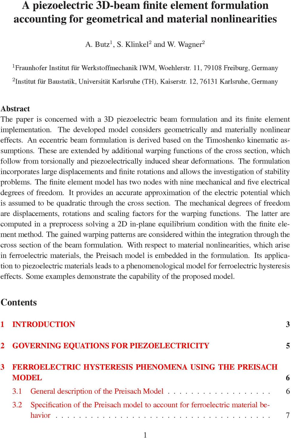 12, 76131 Karlsruhe, Germany Abstract The paper is concerned with a 3D piezoelectric beam formulation and its finite element implementation.