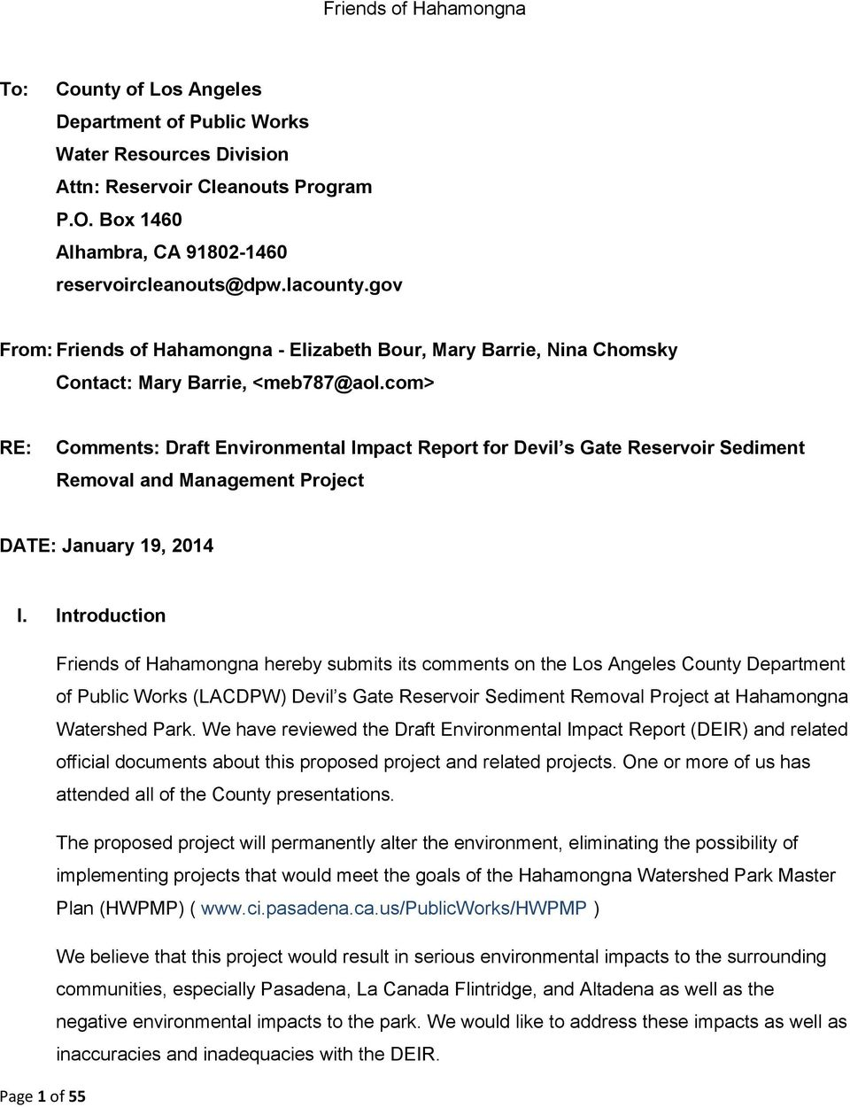 com> RE: Comments: Draft Environmental Impact Report for Devil s Gate Reservoir Sediment Removal and Management Project DATE: January 19, 2014 I.