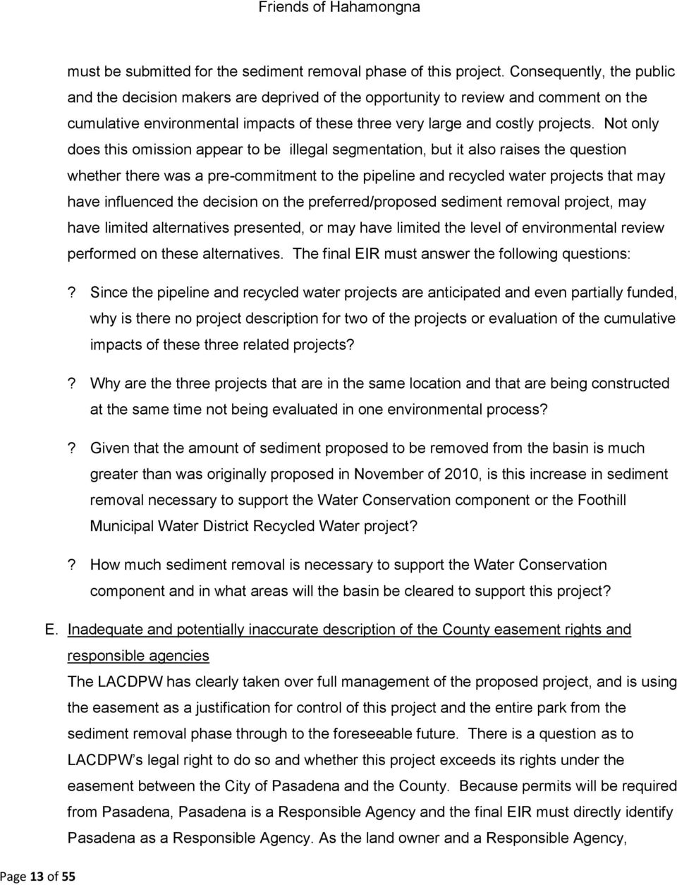 Not only does this omission appear to be illegal segmentation, but it also raises the question whether there was a pre-commitment to the pipeline and recycled water projects that may have influenced