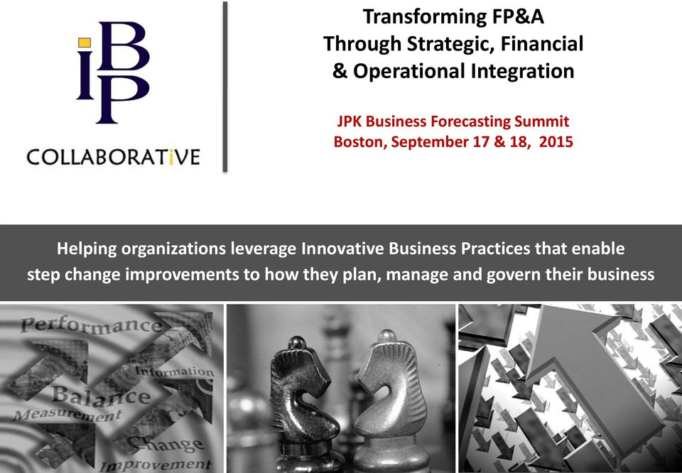 2015 Helping organizations leverage Innovative Business Practices that