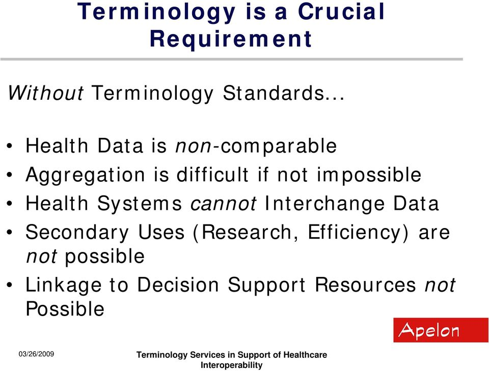impossible Health Systems cannot Interchange Data Secondary Uses