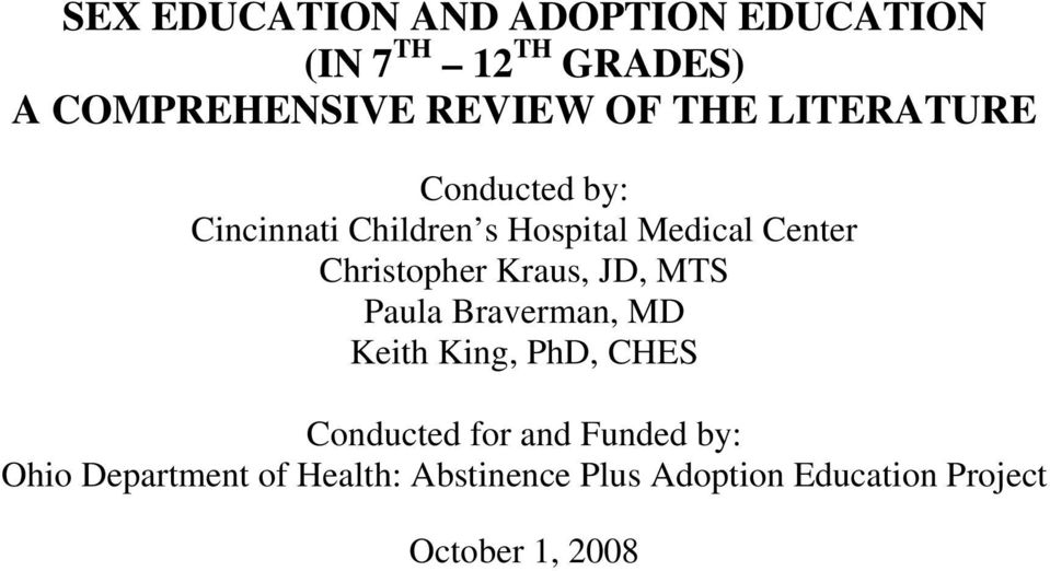 Christopher Kraus, JD, MTS Paula Braverman, MD Keith King, PhD, CHES Conducted for