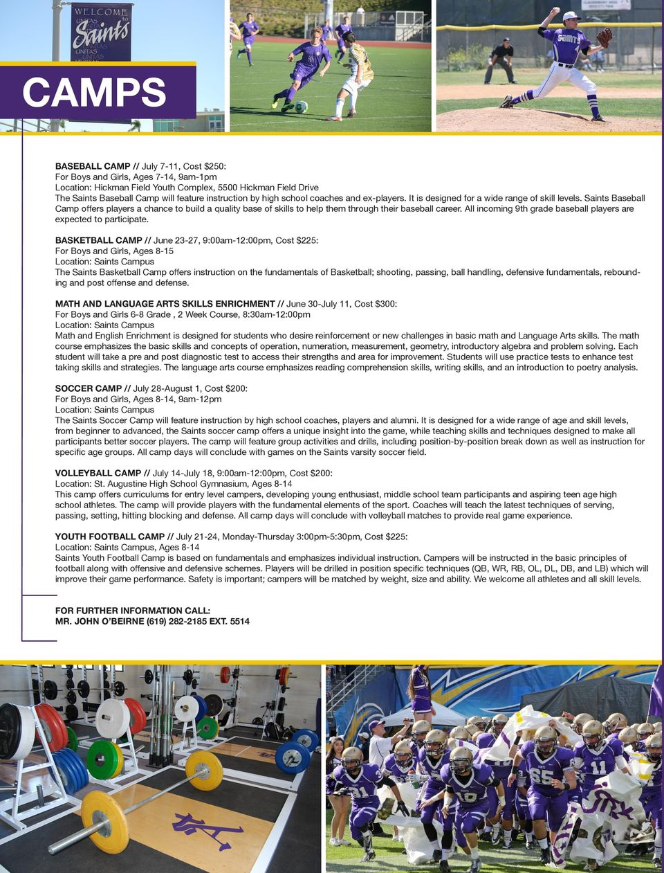 Saints Baseball Camp offers players a chance to build a quality base of skills to help them through their baseball career. All incoming 9th grade baseball players are expected to participate.