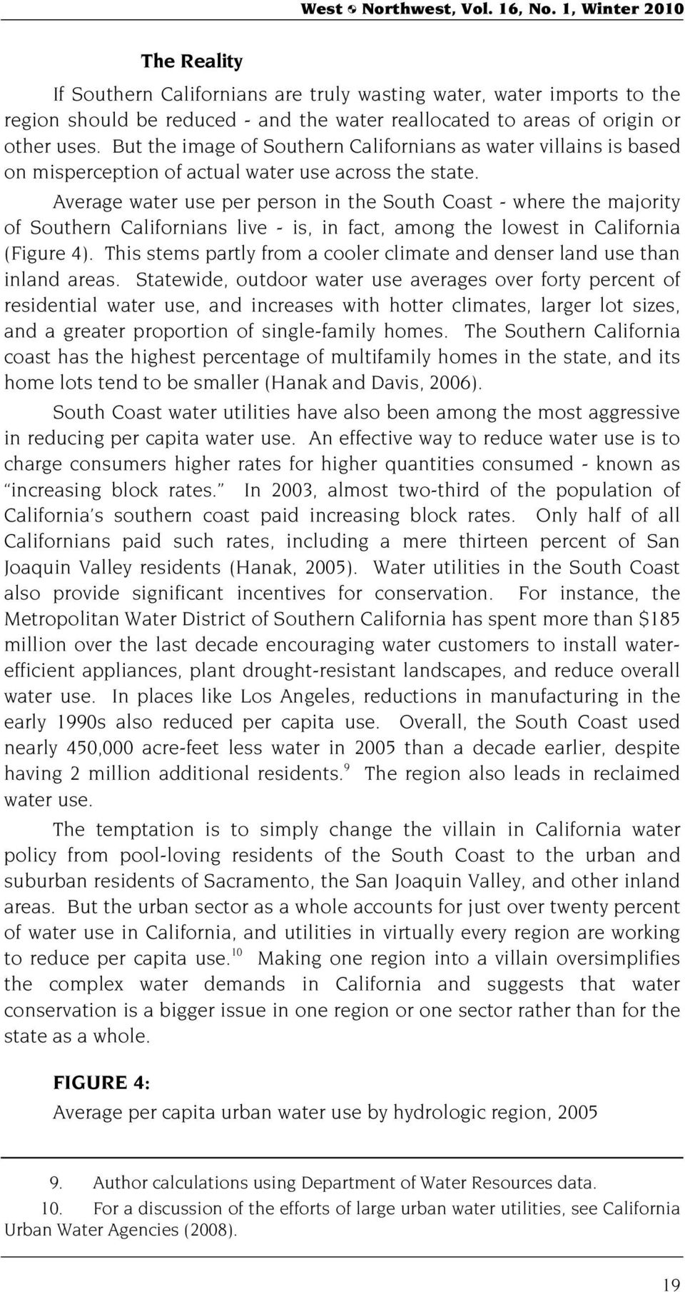 Average water use per person in the South Coast - where the majority of Southern Californians live - is, in fact, among the lowest in California (Figure 4).