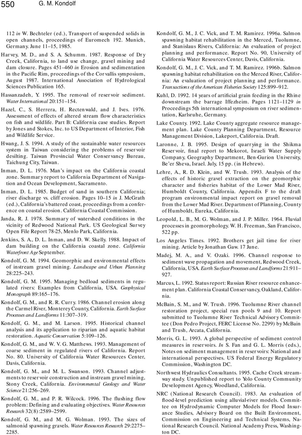 Pages 451 460 in Erosion and sedimentation in the Pacific Rim, proceedings of the Corvallis symposium, August 1987. International Association of Hydrological Sciences Publication 165. Hassanzadeh, Y.