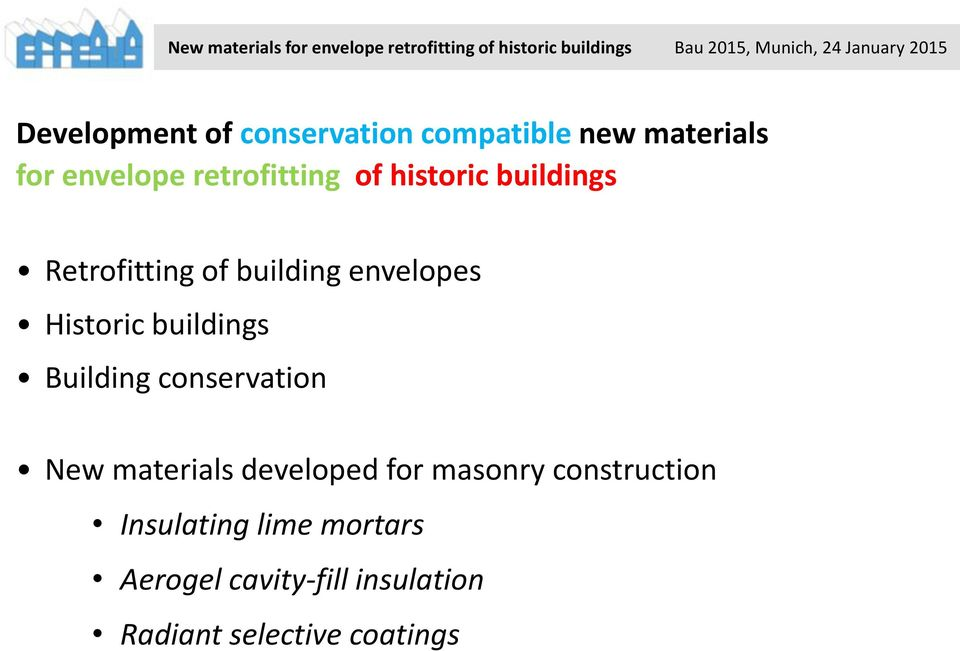 Historic buildings Building conservation New materials developed for masonry