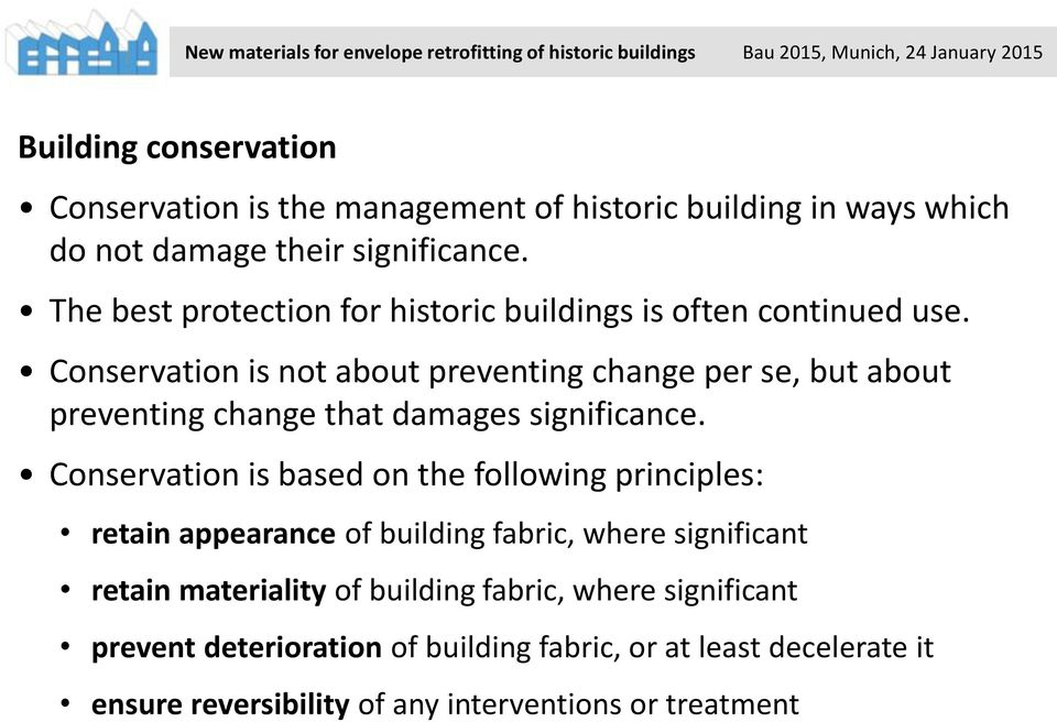 Conservation is not about preventing change per se, but about preventing change that damages significance.