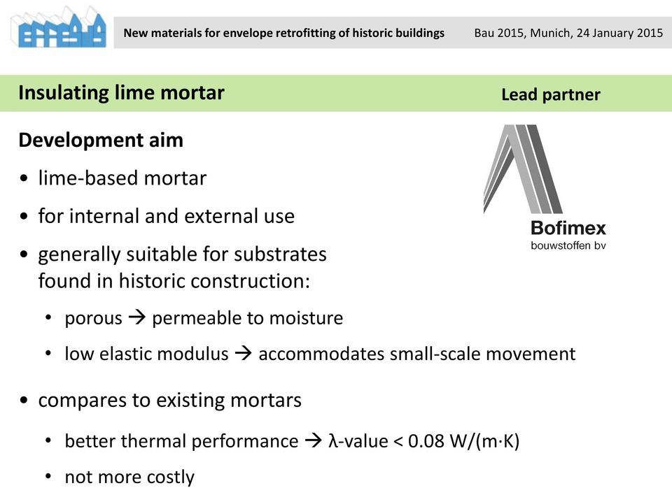 porous permeable to moisture low elastic modulus accommodates small-scale movement