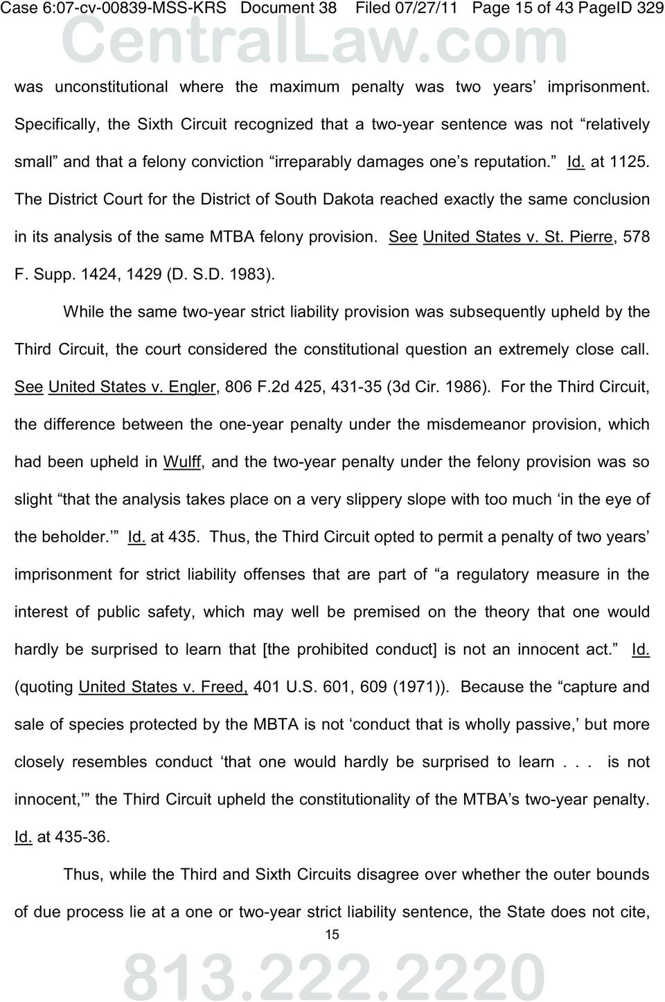 The District Court for the District of South Dakota reached exactly the same conclusion in its analysis of the same MTBA felony provision. See United States v. St. Pierre, 578 F. Supp. 1424, 1429 (D.