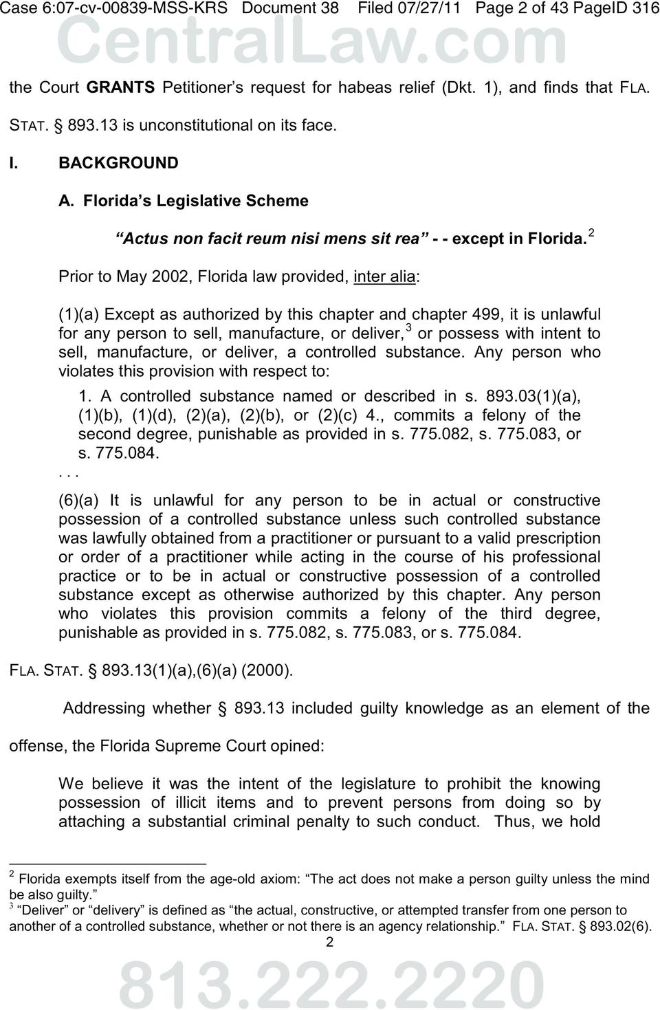 2 Prior to May 2002, Florida law provided, inter alia: (1)(a) Except as authorized by this chapter and chapter 499, it is unlawful for any person to sell, manufacture, or deliver, 3 or possess with