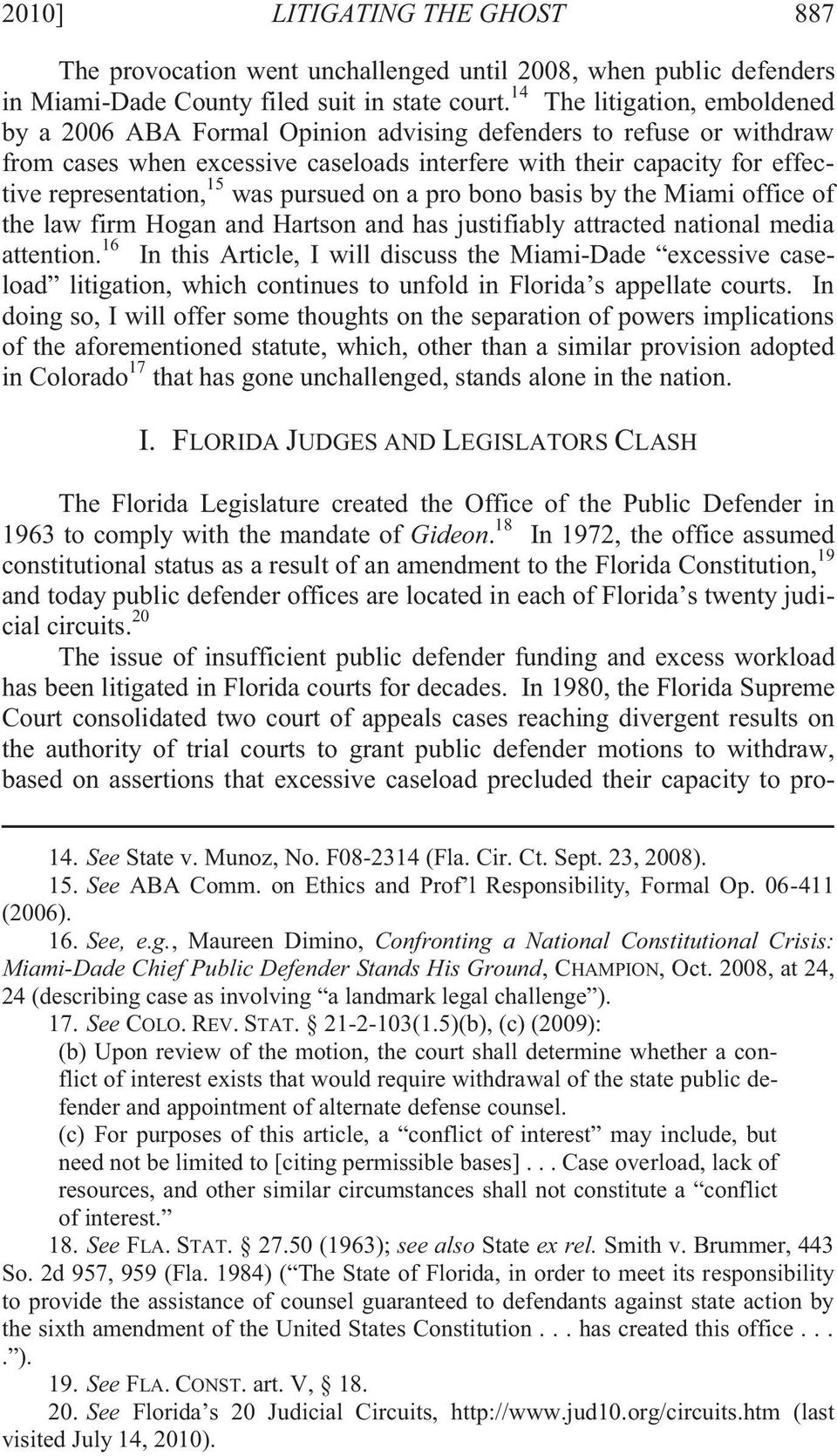 was pursued on a pro bono basis by the Miami office of the law firm Hogan and Hartson and has justifiably attracted national media attention.