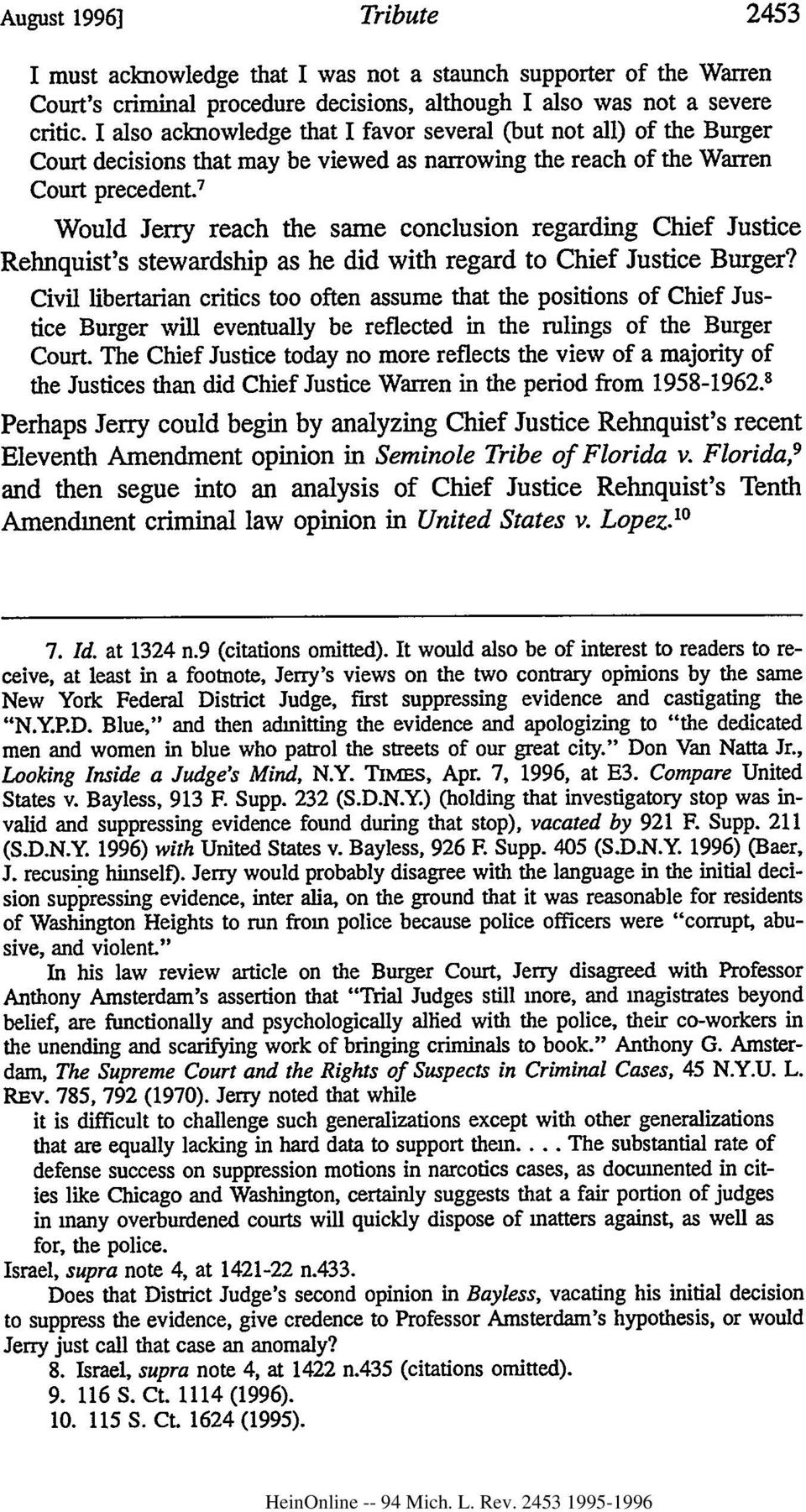 7 Would Jerry reach the same conclusion regarding Chief Justice Rehnquist's stewardship as he did with regard to Chief Justice Burger?