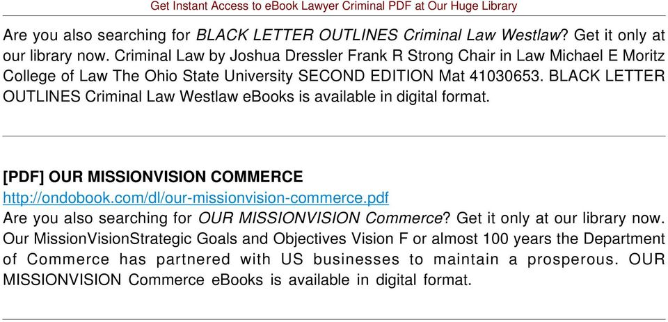 BLACK LETTER OUTLINES Criminal Law Westlaw ebooks is available in digital format. [PDF] OUR MISSIONVISION COMMERCE http://ondobook.com/dl/our-missionvision-commerce.