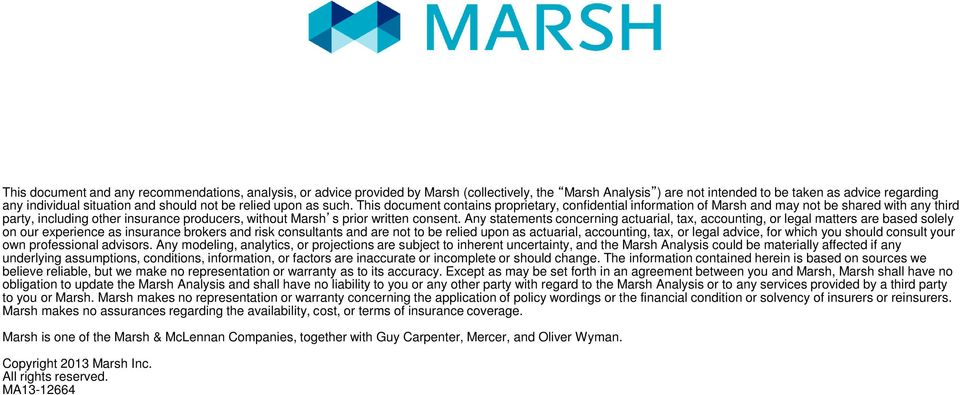 This document contains proprietary, confidential information of Marsh and may not be shared with any third party, including other insurance producers, without Marsh s prior written consent.