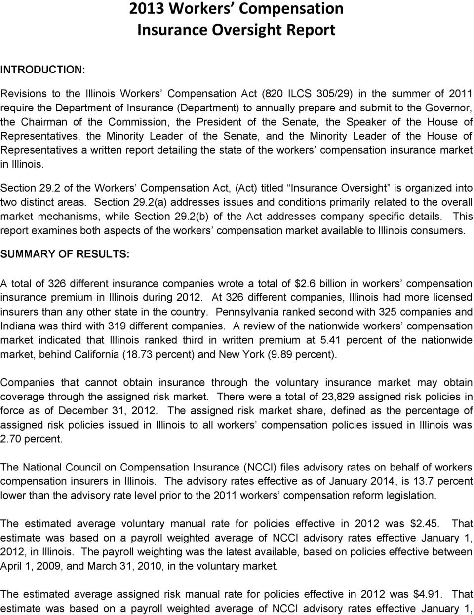 the Minority Leader of the House of Representatives a written report detailing the state of the workers compensation insurance market in Illinois. Section 29.
