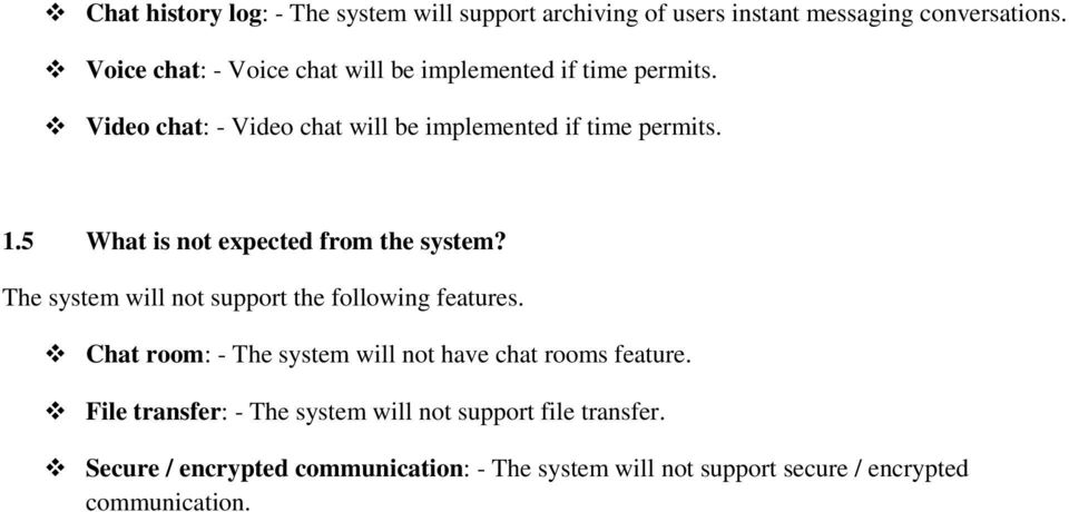 5 What is not expected from the system? The system will not support the following features.